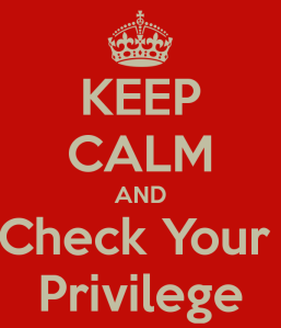 keep-calm-and-check-your-privilege-1