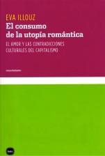 eva-illouz-el-consumo-de-la-utopa-romntica-el-amor-y-las-contradicciones-culturales-del-capitalismo-1-638.jpg